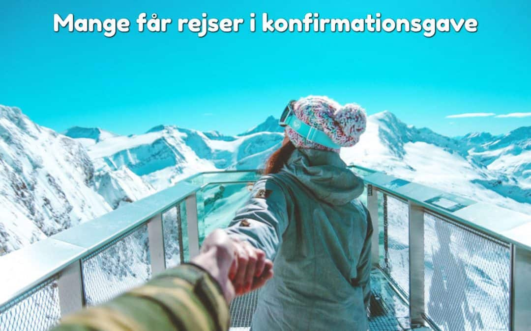 Mange får rejser i konfirmationsgave